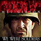 We Were Soldiers starring Mel Gibson